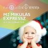 Mikulás Expressz 2018 - Vasúttörténet Park - Jegyek és menetrend itt!