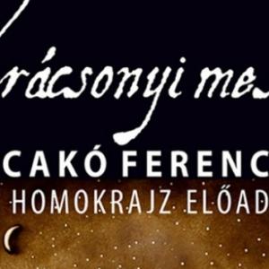 Karácsonyi mesék - Cakó Ferenc élő homokrajz előadása - Jegyek itt!